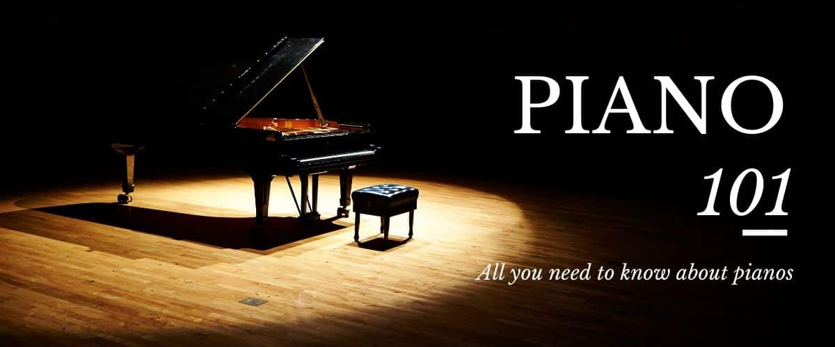 Piano 101 all you need to know about pianos