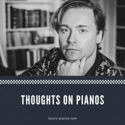 Thoughts on pianos from internationally acclaimed pianist Konstantin Soukhovetski